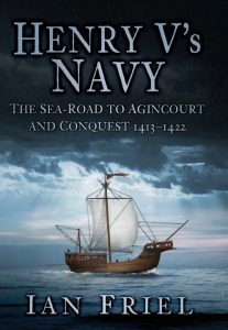 Ian's latest book covering Henry V's Navy and the sea road to Agincourt